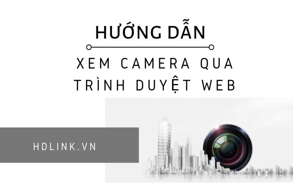Hướng dẫn xem camera qua trình duyệt web